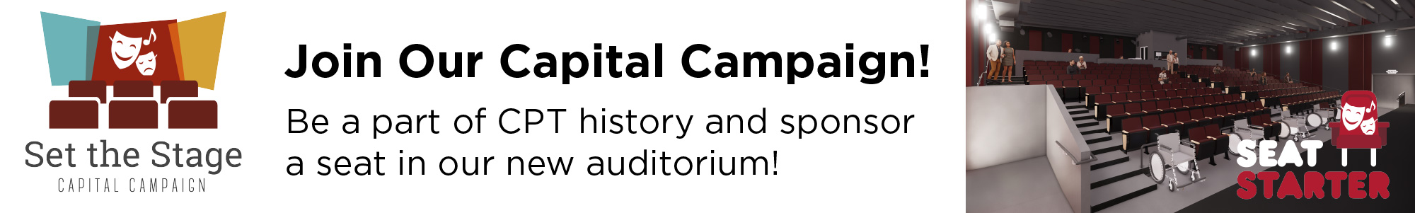 Be a part of CPT history and sponsor a seat for our new auditorium project!
